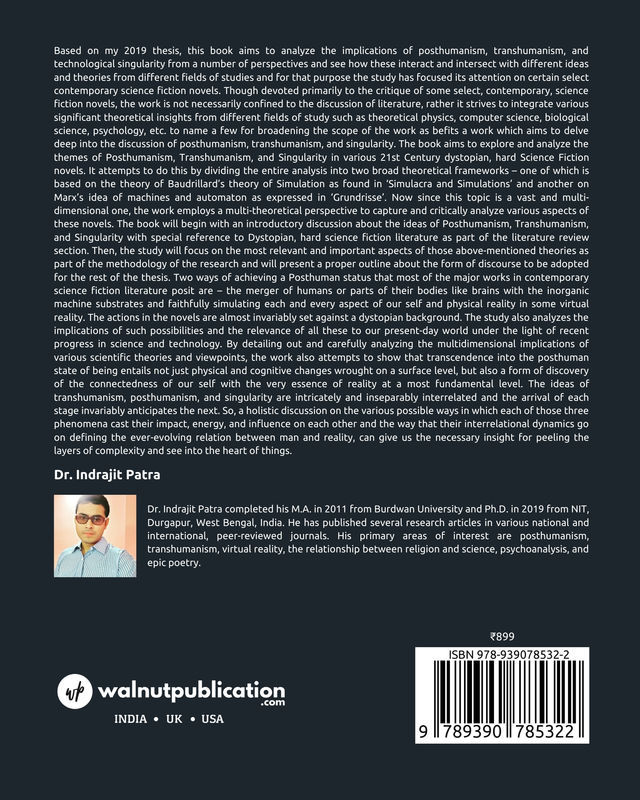 Going Beyond the Limits: Exploring the Elements of Posthumanism, Transhumanism and Singularity in Some Select Contemporary Hard Science Fiction Novels - Back Cover