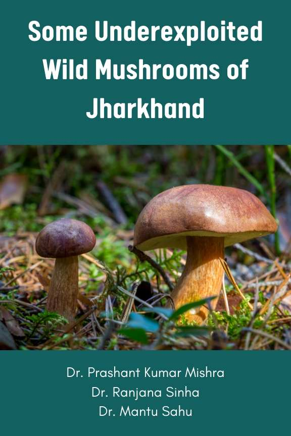 Some Underexploited Wild Mushrooms of Jharkhand - Front Cover