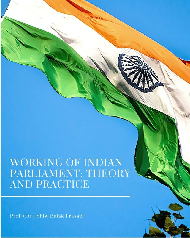 Working of Indian Parliament: Theory and Practice - Front Cover