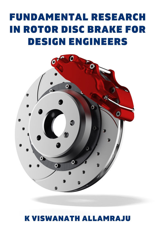 Fundamental Research in Rotor Disc Brake for Design Engineers