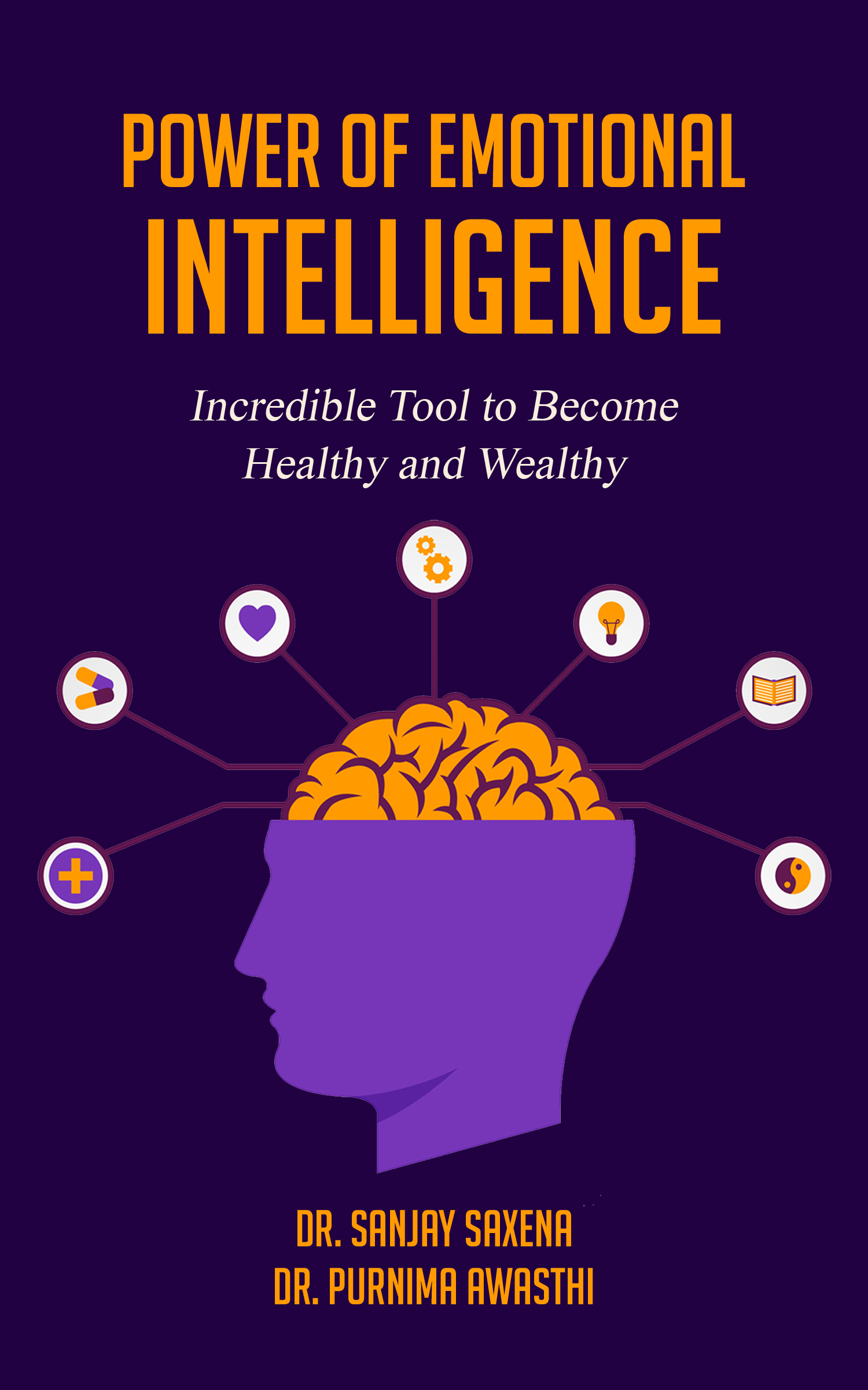 Power of Emotional Intelligence - Incredible Tool to Become Healthy and Wealthy - Front Cover