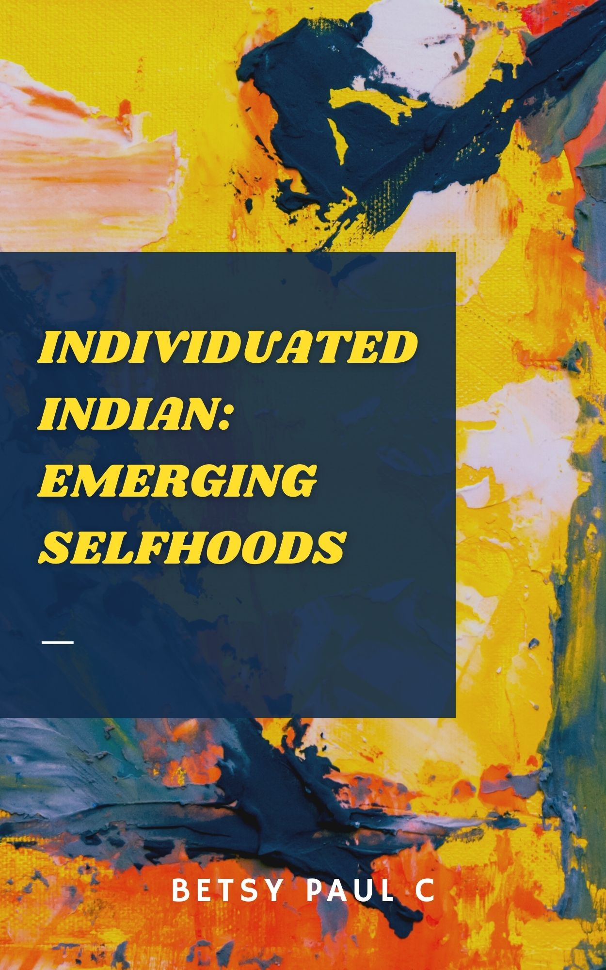 Individuated Indian: Emerging Selfhoods