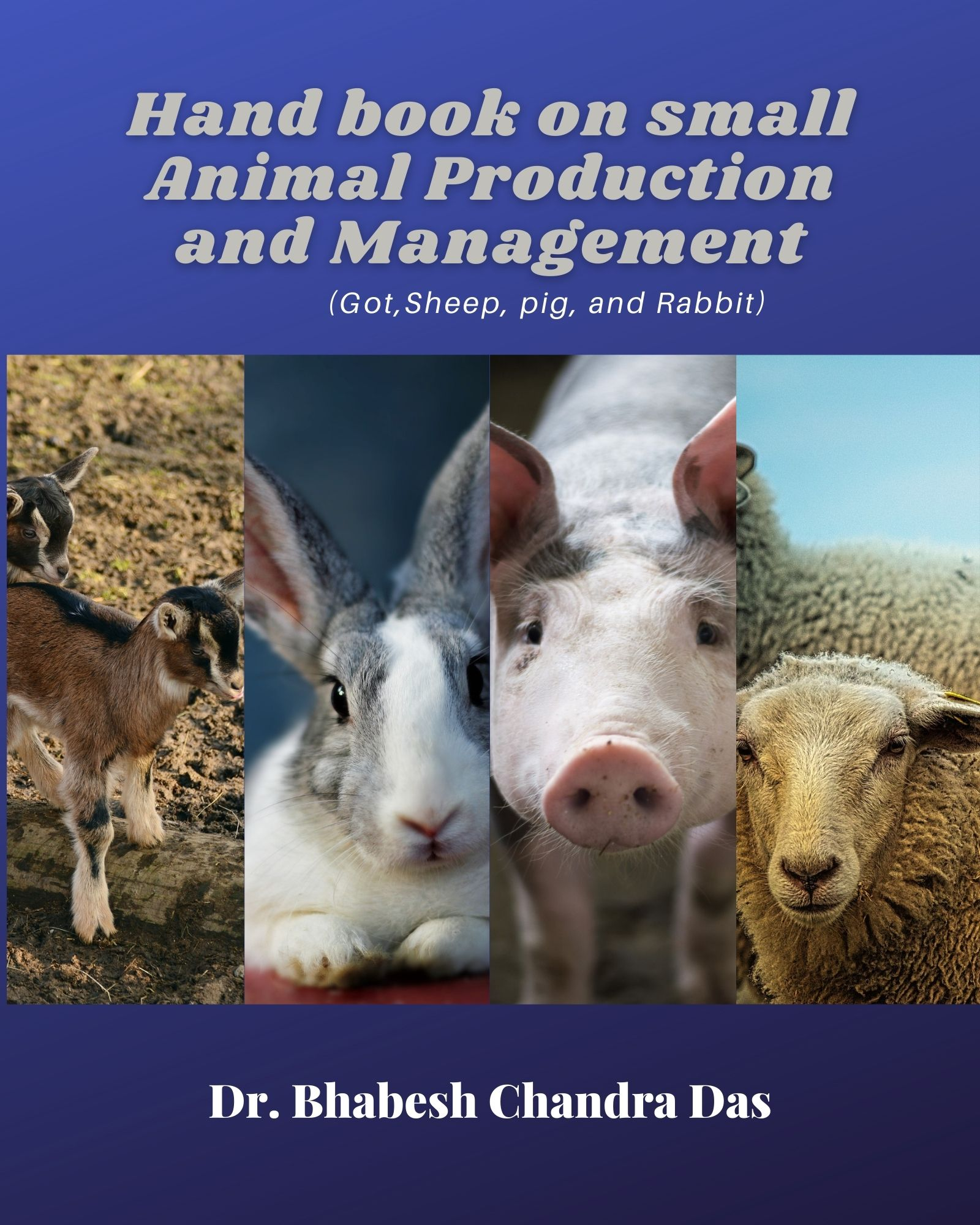Hand book on Small Animal Production and Management (Goat, Sheep, Pig and Rabbit)