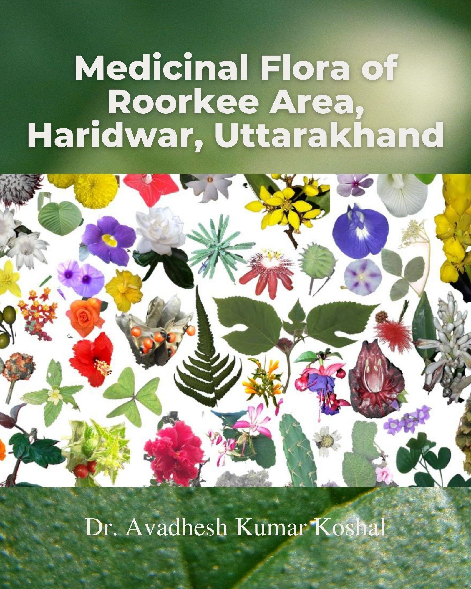 Medicinal Flora of Roorkee Area, Haridwar, Uttarakhand