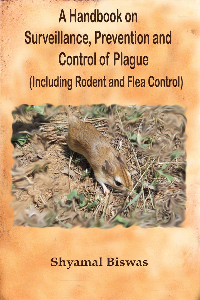 A Handbook on Surveillance, Prevention and Control of Plague (Including Rodent and Flea Control) - Front Cover