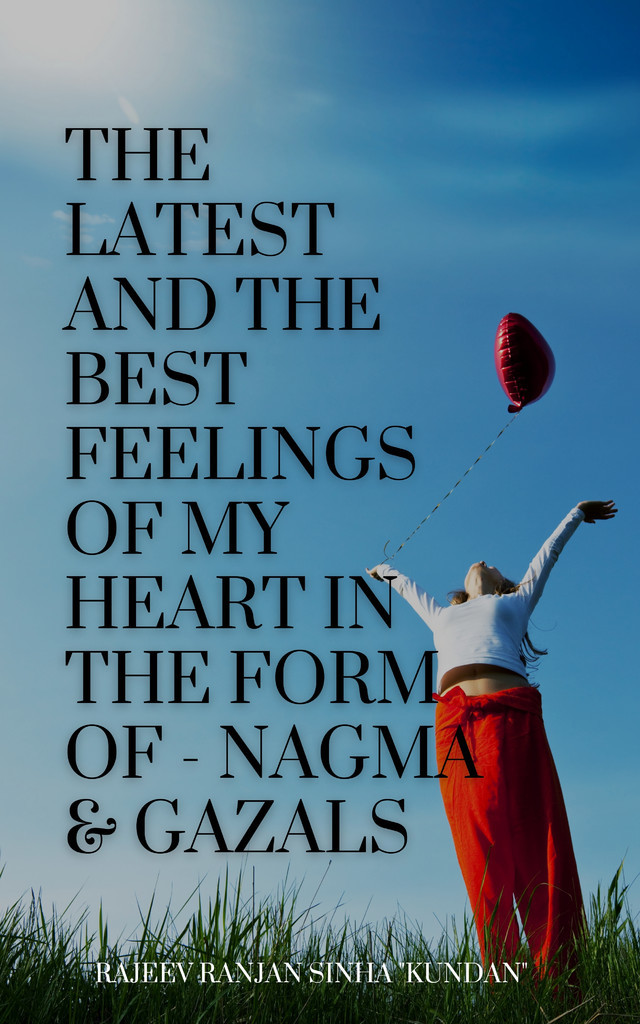 The latest And The Best Feelings Of My Heart In The Form Of - Nagma & Gazals - Front Cover