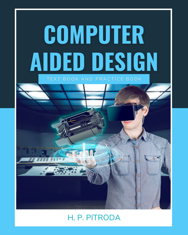 Computer Aided Design: Text book and Practice book - Front Cover