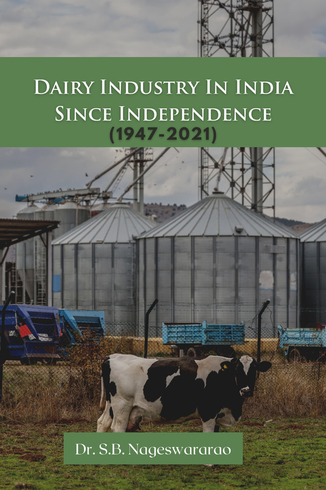 Dairy Industry In India Since Independence ( 1947-2021) - Front Cover