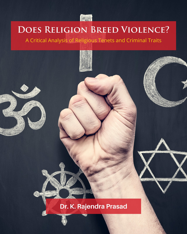 Does Religion Breed Violence? – A Critical Analysis of Religious Tenets and Criminal Traits - Front Cover