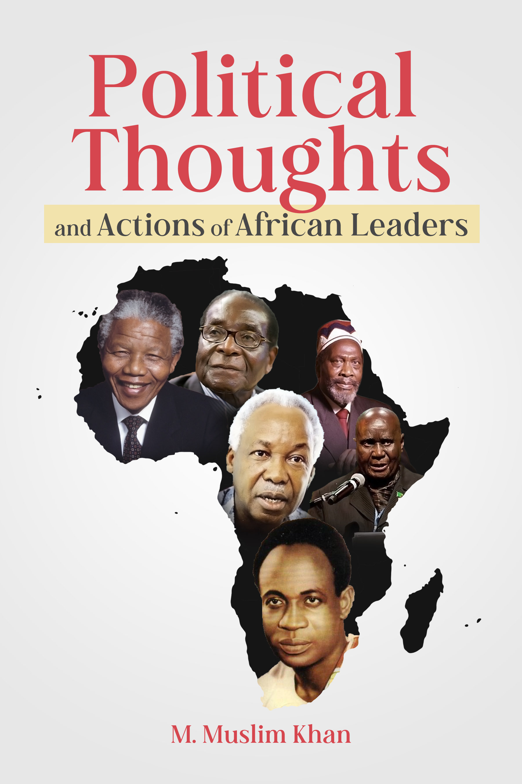 Political Thoughts and Actions of African Leaders - Front Cover