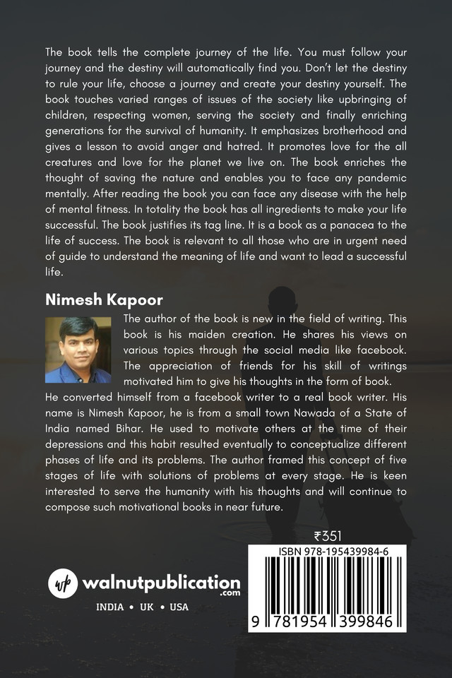 Don't Rely On Your Destiny, Rely On Your Journey-A panacea for the life of success - Back Cover