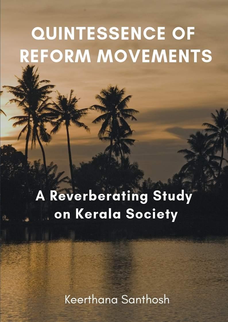 Quintessence of Reform Movements: A Reverberating Study on Kerala Society