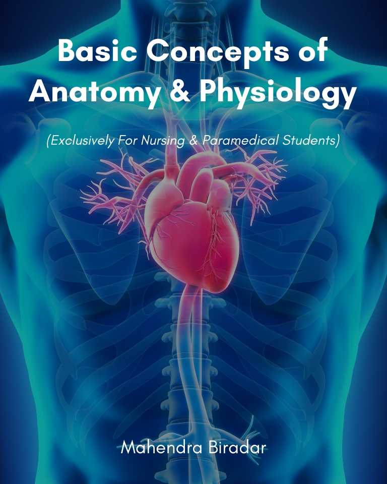 Basic Concepts of Anatomy & Physiology (Exclusively for Nursing & Paramedical Students)