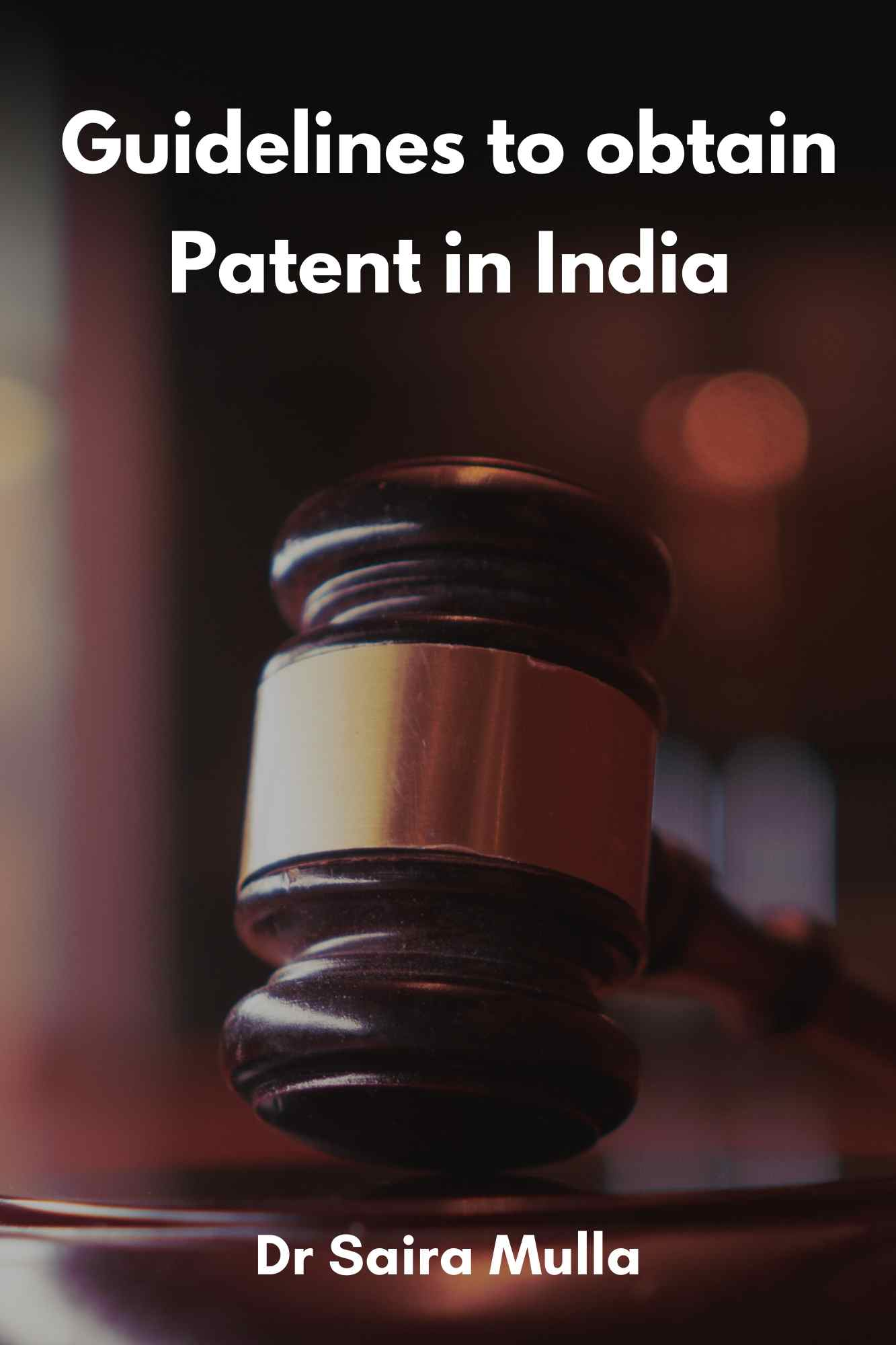 Guidelines to obtain Patent in India