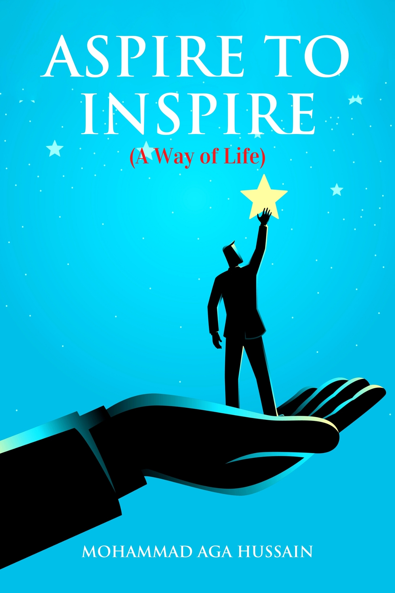 Aspire to Inspire (A Way of Life) - Front Cover