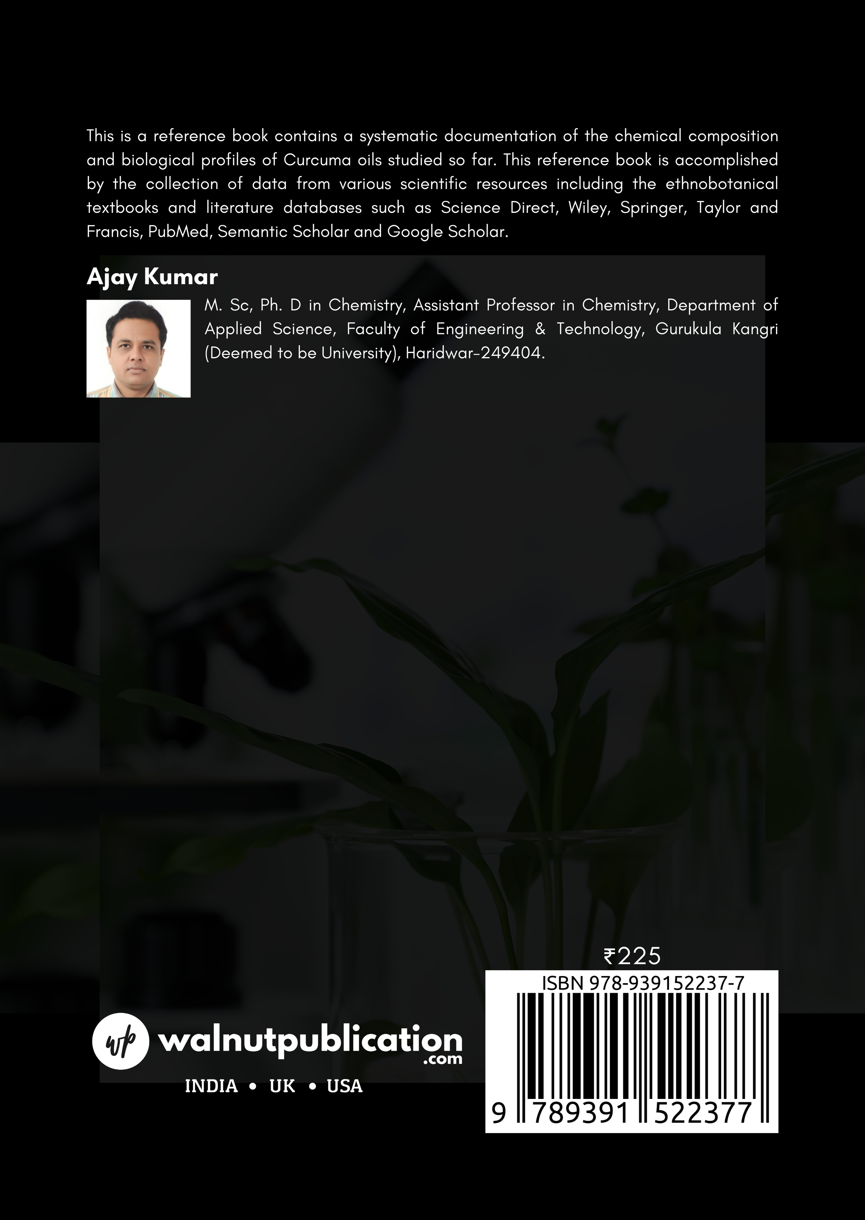 Chemical and biological profiles of Curcuma oils - An overview (A Peer Reviewed Reference Book) - Back Cover