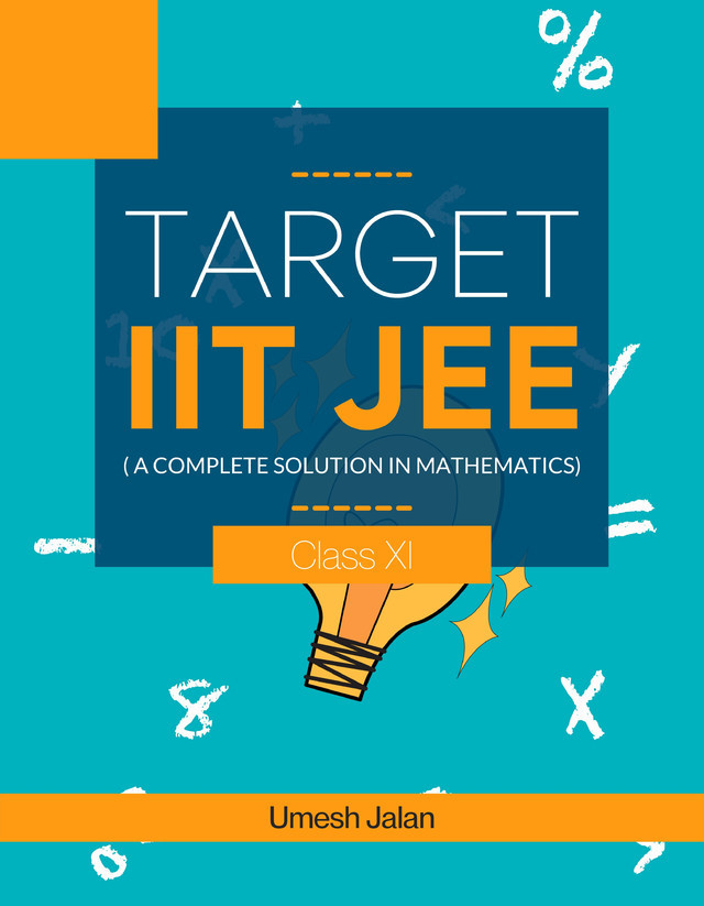 Target IIT JEE ( A complete solution in Mathematics) Class XI