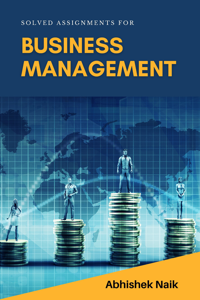 Solved Assignments for Business Management - Front Cover
