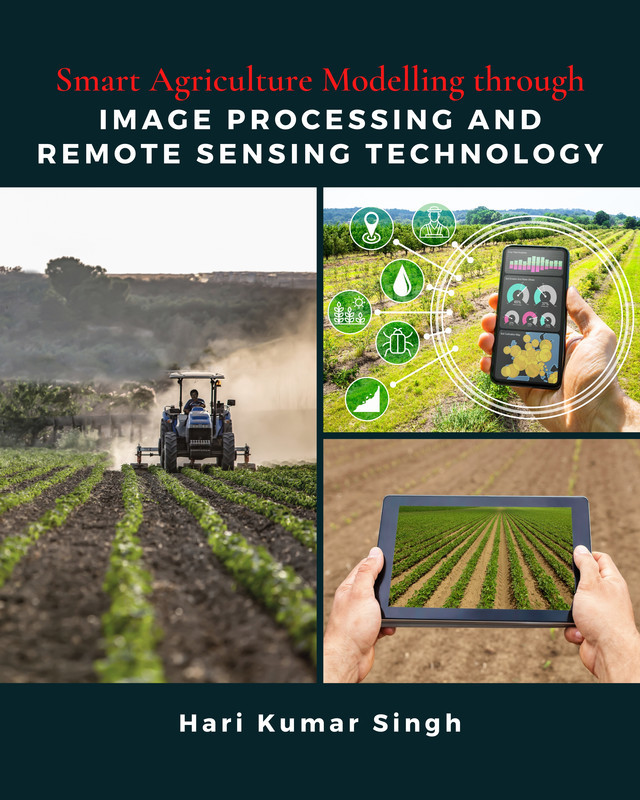 Smart Agriculture Modelling through Image Processing and Remote Sensing Technology